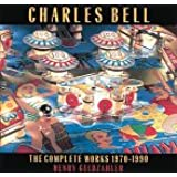 Charles Bell: The Complete Works, 1970-1990