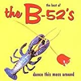 Best of the B-52's: Dance This Mess Around