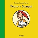Pedro y Struppi/ Pedro and Struppi (Mi Primera Sopa De Libros/ My First Soup of Books) (Spanish Edition)