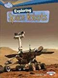 img - for Exploring Space Robots (Searchlight Books) book / textbook / text book