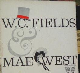 W. C. Fields & Mae West by W. C. Fields & Mae West