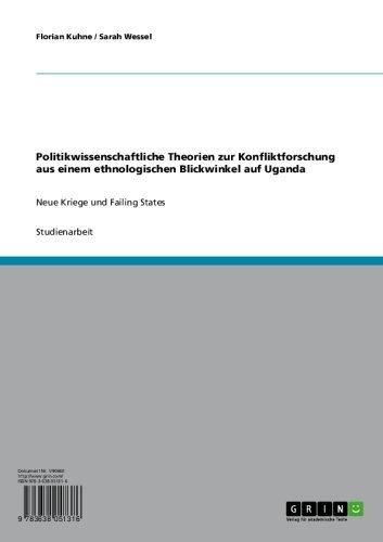 politikwissenschaftliche-theorien-zur-konfliktforschung-aus-einem-ethnologischen-blickwinkel-auf-uga