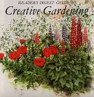 Reader's digest guide to creative gardening, Editors of Reader's Digest