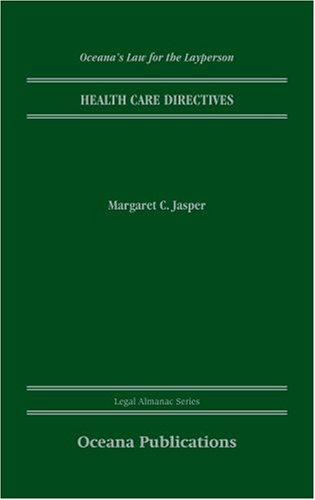 Health Care Directives (Oceana's Legal Almanacs: Law for the Layperson)