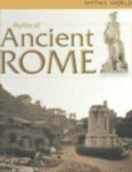 Myths of Ancient Rome (Mythic World)