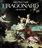 Jean-Honore Fragonard: Life and Work : Complete Catalogue of the Oil Paintings