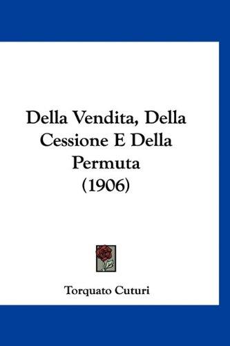 Della Vendita, Della Cessione E Della Permuta (1906)