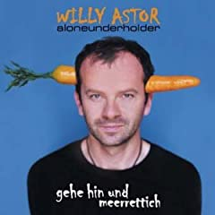  Gehe Hin und Meerrettich Aloneunderholder von Willy Astor Knstler