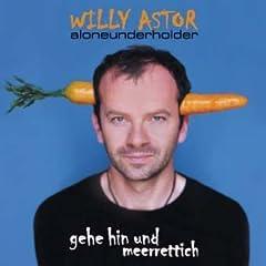 Gehe Hin und Meerrettich Aloneunderholder von Willy Astor Künstler