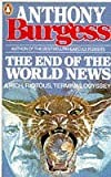 The End of the World News Anthony Burgess