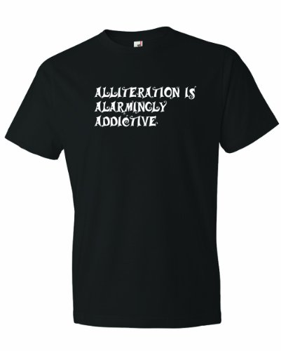 Men'S Alliteration Is Alarmingly Addictive. Poetry Rhyme Repeating Sounds T-Shirt-Black-3X