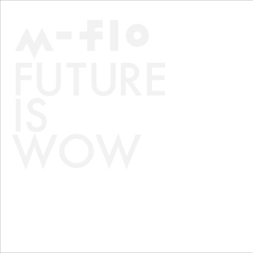 FUTURE IS WOW (ALBUM+DVD)