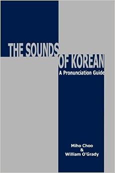 Sounds of Korean: A Pronunciation Guide: Miho Choo