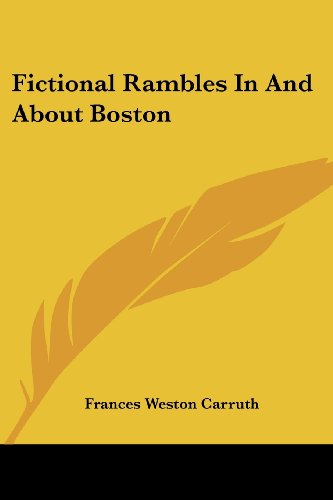 Fictional Rambles in and about Boston