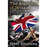 The Abolition of Britain: From Winston Churchill to Princess Dianaby Peter Hitchens