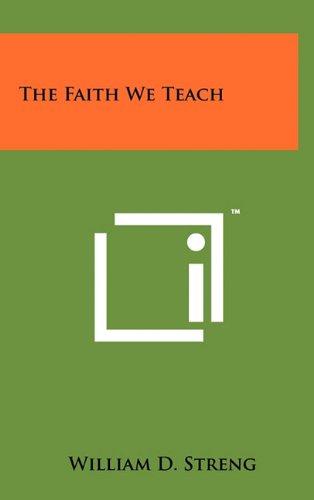The Faith We Teach