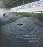 The Andy Goldsworthy Project [Hardcover] [2010] Reprint Ed. Molly Donovan, Tina Fisk, Martin Kemp, John Beardsley