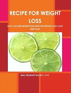 Recipe For Weight Loss. Easy Calorie Restriction With The Weight Loss Cafe Diet