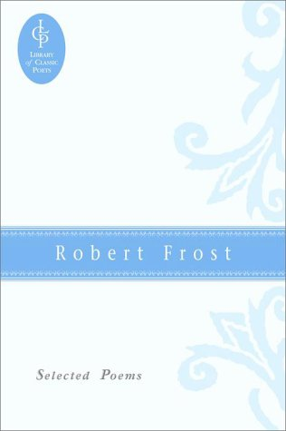 Robert Frost: Selected Poems