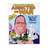 Addicted to War: Why the US Can't Kick Militarism - A Graphic Guideby Joel Andreas