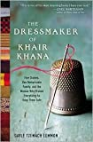 The Dressmaker of Khair Khana: The Story of Five Sisters, One Remarkable Family, and the Woman Who Risked Everything to Keep Them Safe