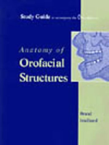 Study Guide to accompany Anatomy of Orofacial Structures, 6e