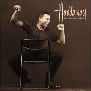 Haddaway - All The Best His Greatest Hits - Zortam Music