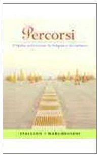 Percorsi: l'Italia attraverso la lingua e la cultura,...