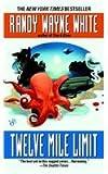Twelve Mile Limit (0425190730) by White, Randy Wayne
