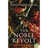 The Noble Revolt: The Overthrow of Charles Iby John Adamson