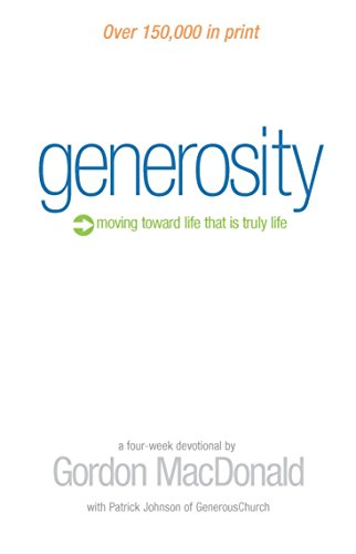 GENEROSITY: Moving Toward Life that is Truly Life PDF