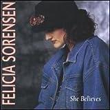 Songtexte von Felicia Sorensen - She Believes