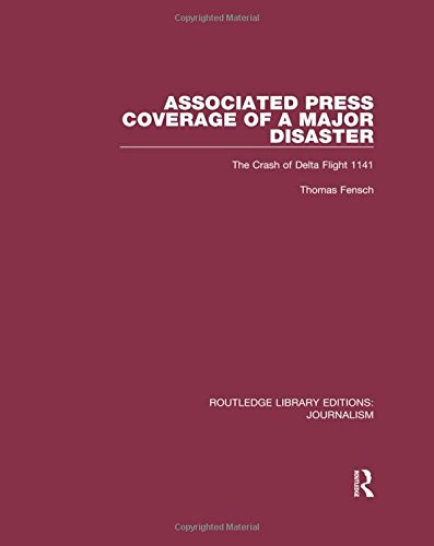 Associated Press Coverage of a Major Disaster: The Crash of Delta Flight 1141 (Routledge Library Editions: Journalism) (