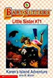 Karen's Island Adventure (Baby-Sitters Little Sister, No. 71) (0590261940) by Martin, Ann M.