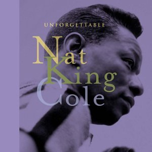 ♪Unforgettable Nat King Cole [Original recording remastered, Import, from US] ナット・キング・コール | 形式: CD