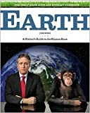 (THE DAILY SHOW WITH JON STEWART PRESENTS EARTH (THE BOOK)) A VISITORS GUIDE TO THE HUMAN RACE BY STEWART, JON[AUTHOR]Hardcover{The Daily Show with Jon Stewart Presents Earth (the Book): A Visitors Guide to the Human Race} on 2010