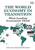 img - for The World Economy in Transition: What Leading Economists Think book / textbook / text book
