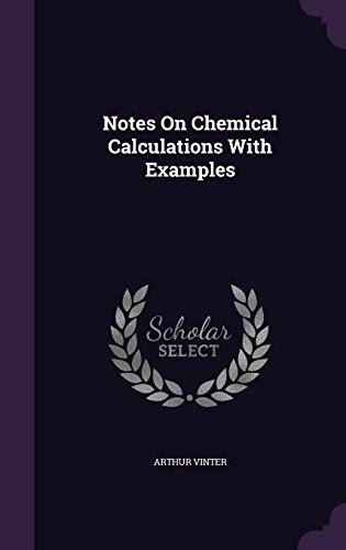 Notes On Chemical Calculations With Examples