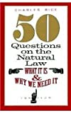 50 Questions on the Natural Law: What It Is and Why We Need It (0898705517) by Rice, Charles E.