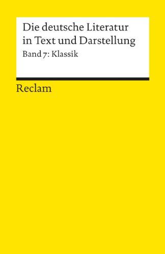 Klassik (Die Deutsche Literatur in Text und Darstellung) (German Edition)