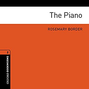 The Piano: Oxford Bookworms Library | [Rosemary Border]