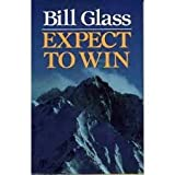 Expect to Win (0849929849) by Glass, Bill