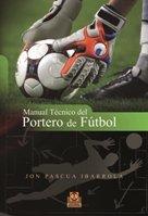 MANUAL TÉCNICO DEL PORTERO DE FÚTBOL (Deportes)