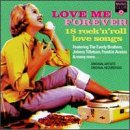 Love Me Forever : 18 Rock 'N' Roll Love Songs