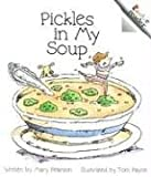 img - for Pickles in My Soup (Rookie Readers: Level B) book / textbook / text book