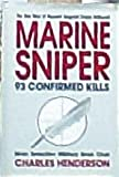 Marine Sniper: 93 Confirmed Kills : The True Story of Gunnery Sergeant Carlos Hathcock