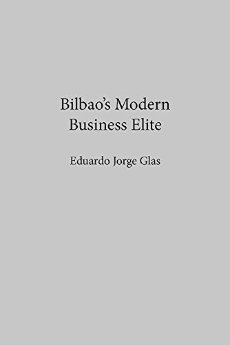 Bilbaos-Modern-Business-Elite-By-author-Eduardo-J-Glas-published-on-February-1997