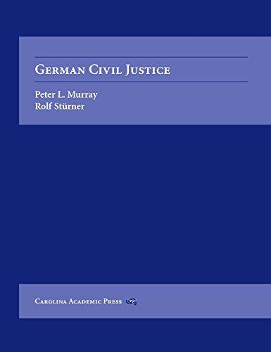 German Civil Justice, by Peter L. Murray, Rolf H. Sturner