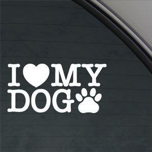 I Love My Dog White Sticker Decal Car Window Wall Macbook Notebook Laptop Sticker Decal