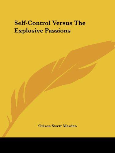 Self-Control Versus the Explosive Passions